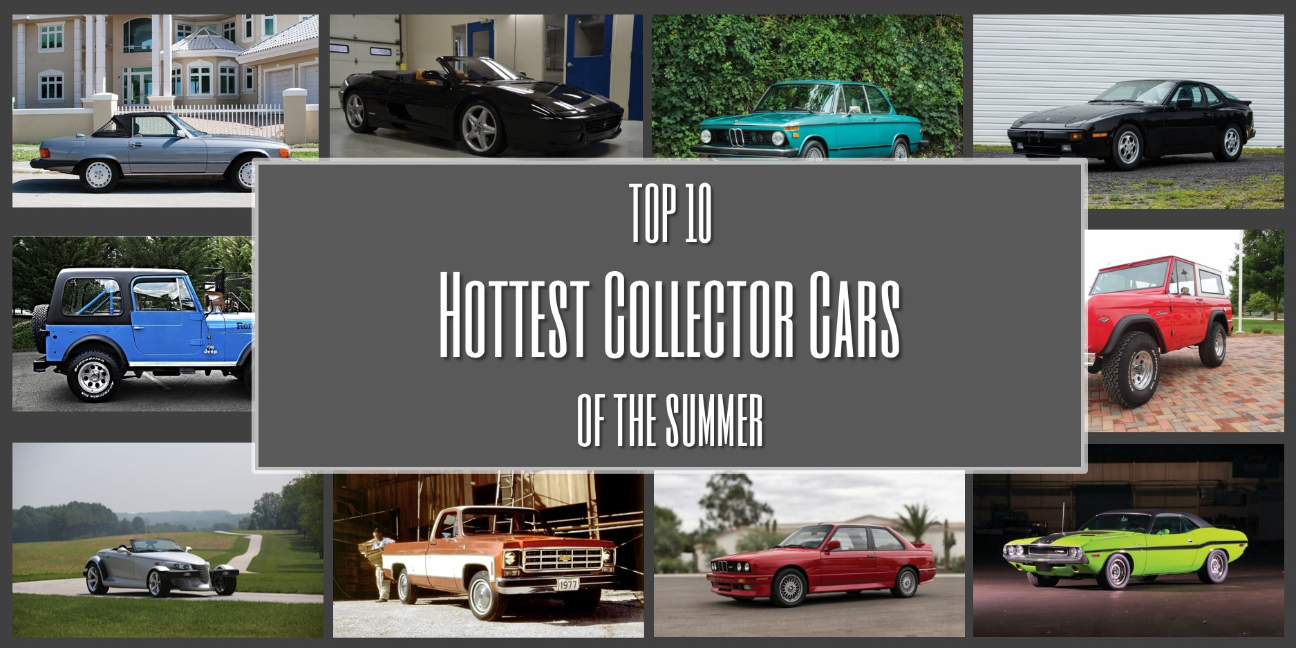 Top 10 Hottest Collector Cars of the Summer
